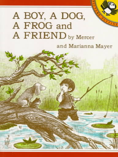 A Boy, a Dog, a Frog and a Friend By Mayer, Mercer