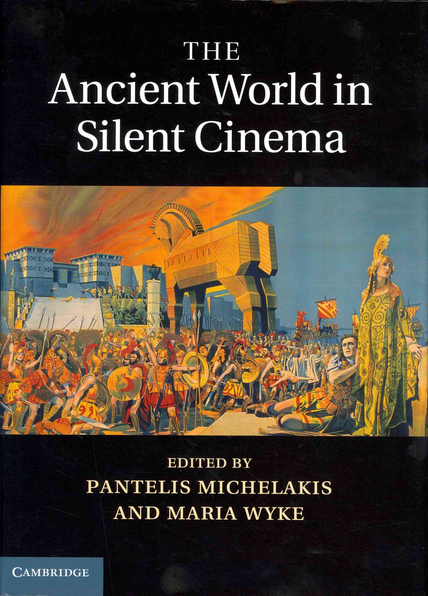 Cambridge University Press The Ancient World in Silent Cinema by Michelakis, Pantelis/ Wyke, Maria [Hardcover] at Sears.com